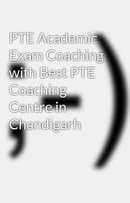 PTE Academic Exam Coaching with Best PTE Coaching Centre in Chandigarh by newcambridgecollege