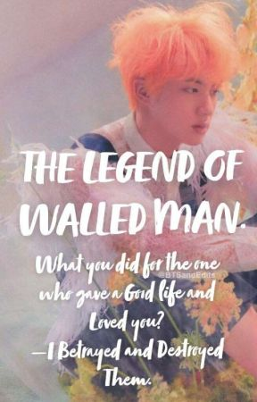 The legend of a Walled man |Taejinkook✔ by chastetouch