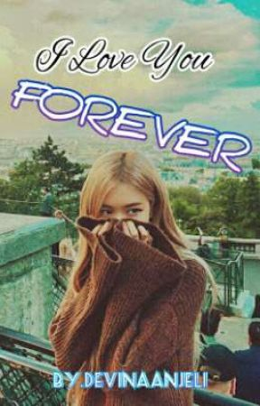 {COMPLETED}I Love You Forever (Jirose X Chanrose) by daveena_