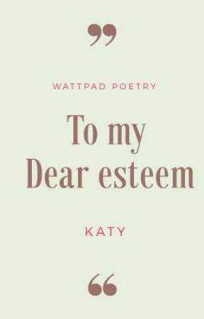 To my Dear Esteem  by knockitout