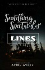 Something Spectacular LINES by XiviziX