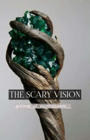 The Scary vision by Sirat_al_mustaqeem__