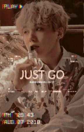 ☆* just go *☆ by RandomGirlLol17