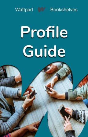 Profile Guide by WattpadBookshelves