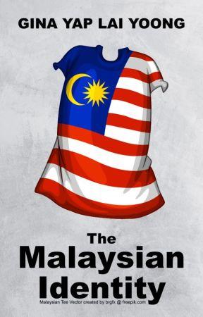 The Malaysian Identity by ginayaplaiyoong