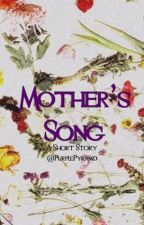 Mother's Song| A PRN Short Story by PurplePyramid