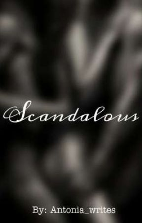 Scandalous  COMPLETED  by Erotiquewrites