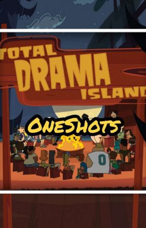 Total Drama x Reader [Oneshots] by FireCloudyKai