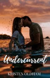 Undercurrent by kristentaylor16