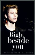 Right beside you [Luke Hemmings FF] by _pxtii_
