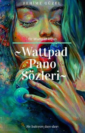 Wattpad Pano Sözleri by sizingalaksiden