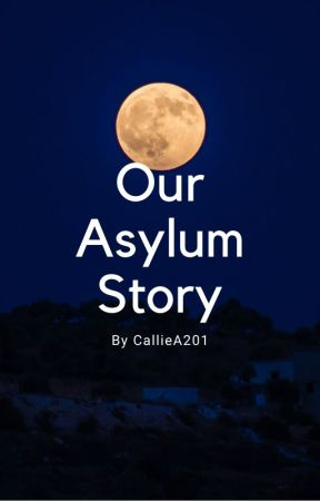 Our Asylum Story by CamilleA201