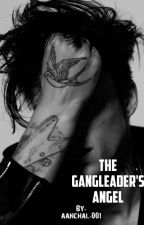 The Gangleader's Angel by aanchal_001