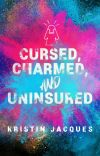 Cursed, Charmed, and Uninsured cover