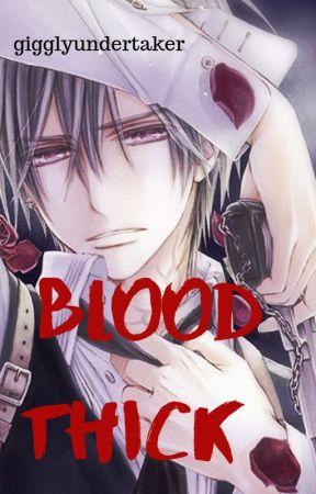 Blood thick | Zero Kiryu x reader by GigglyUndertaker