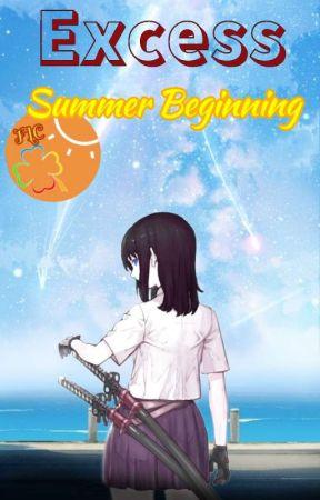 Excess : Summer Beginning by ZenielEnny_