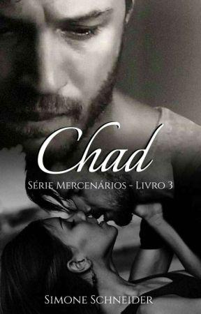 Chad - Livro 3 Série Mercenários  by SimoneSchnneider