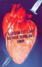 L'illusion est l'art du faux semblant by EMRI87