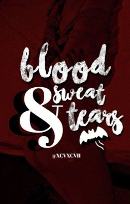 máu, mồ hôi và nước mắt; t.k