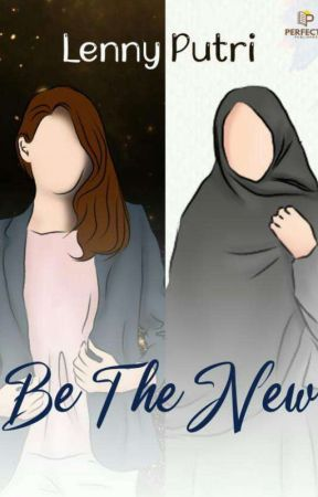 Be The New (TAMAT) by lennyputri25