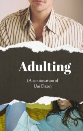 Adulting  [a continuation of Uni Daze] by polisson