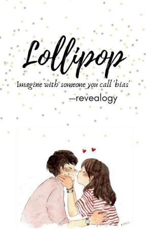 LOLLIPOP (Imagine Rookie Group)✔ by revealogy