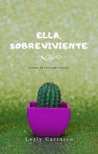 ELLA, SOBREVIVIENTE by LezlyCarrascoSolis