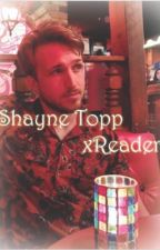 The Sister (Shayne Topp x Reader) by MaeBelle3