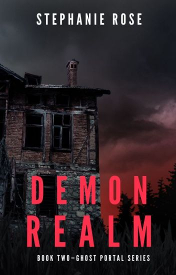 Demon Realm ✔ (#2 in the GHOST PORTAL series)