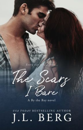 The Scars I Bare (By The Bay #2) by authorjlberg