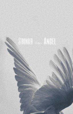 [K I Longfic][SEVENTEEN] STRONGER THAN ANGEL