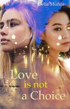 Love is not a choice (Roman) von DeliaMunoz