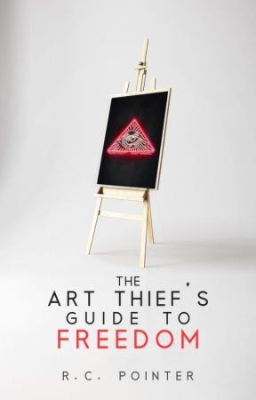 The Art Thief's Guide To Freedom by RC_Pointer