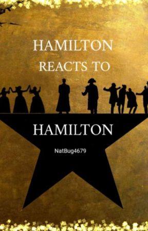 Hamilton Reacts To Hamilton by NatBug4679
