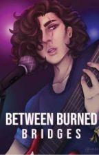 Between Burned Bridges by skittersomething