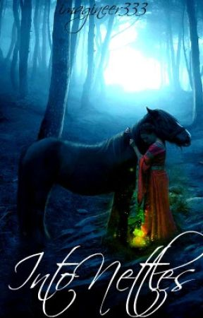 Into Nettles (Book One of E&E Trilogy) [ON HOLD] by Imagineer333
