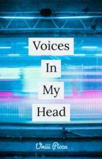 Voices In My Head (update regularly) by Uniii_corn