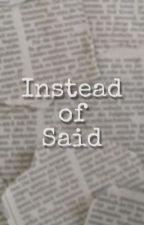 Instead of Said by SierraFarted