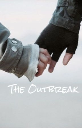 The Outbreak by BooksAreMagic23