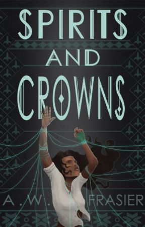 Spirits and Crowns (The Shadow Series, Book 1) by AWFrasier