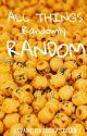 All Things Randomly Random by PavaniRavichandran