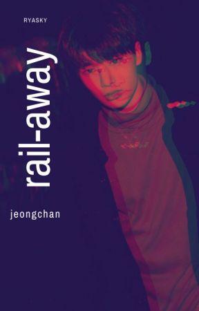 Rail-Away | jeongchan by siyuinhelle