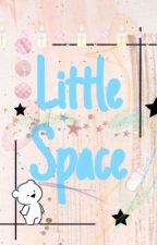 ♪~Little Space~♪ by EmpressXuxi
