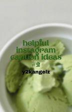 ↳ helpful instagram caption ideas (2019) *book 2* **COMPLETED** by y2kangelz