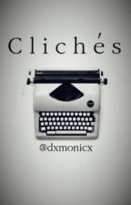 clichés. by -devilishly