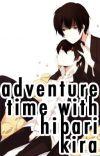Adventure Time with Hibari Kira! cover
