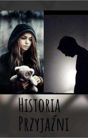 Historia przyjaźni.♦️ZAWIESZONE♦️ by sadness_history