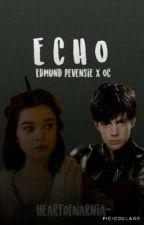 Echo [Edmund Pevensie x OC] by chase_annabethhhh