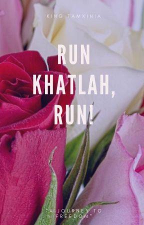 Run Khatlah, Run! by King-Tamxinia