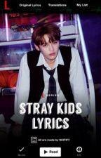 STRAY KIDS LYRICS by NCITIFY
